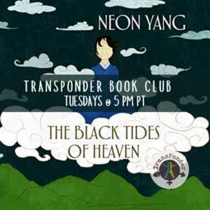 """Cover of """"The Black Tides of Heaven"""" by Neon Yang, with an illustrated figure in a blue robe, seated on a cloud in a sky. Text reads: TransPonder Book Club, Tuesdays @ 5 PM PT"""