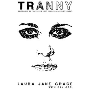 """Cover of """"Tranny"""" by Laura Jane Grace, which includes a black sketch of a person's face, eyes heavily lined in khol."""