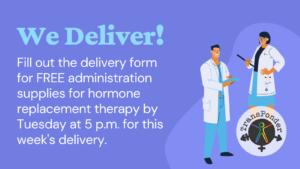 Purple background with two illustrated people in white lab coats and turquoise scrubs holding clipboards. Text reads: We Deliver! Fill out the delivery form for FREE administration supplies for hormone replacement therapy by Tuesday at 5pm for this week's delivery.