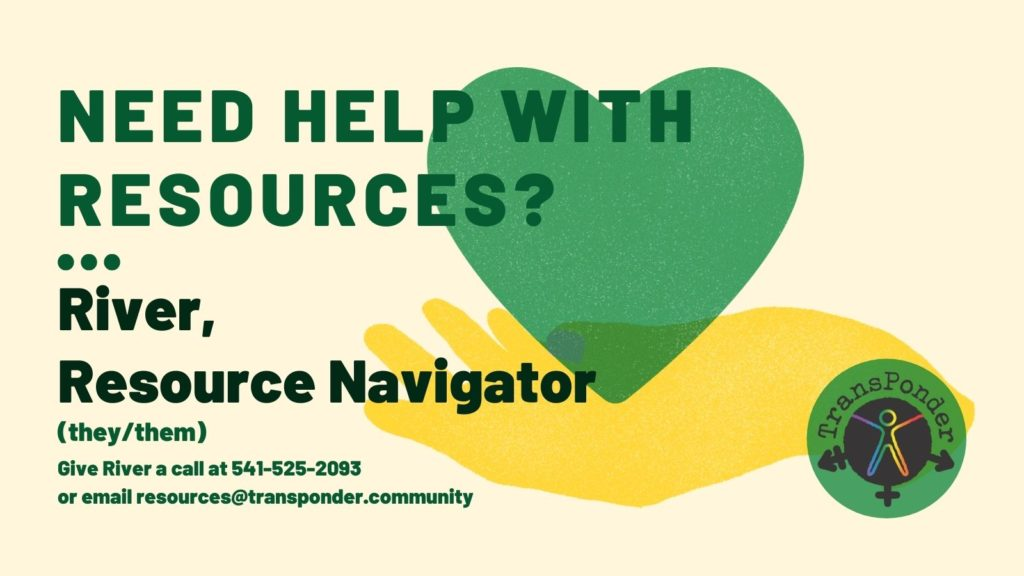 Canary yellow background with a shamrock green heart held by a yellow hand. Text reads: River, Resource Navigator, they/them. Need help with resources? Give River a call at 541-525-2093 or email resources@transponder.community
