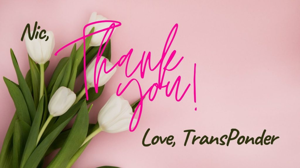 """pink background with white tulips. Text reads: """"Nic, Thank you! Love, TransPonder"""""""